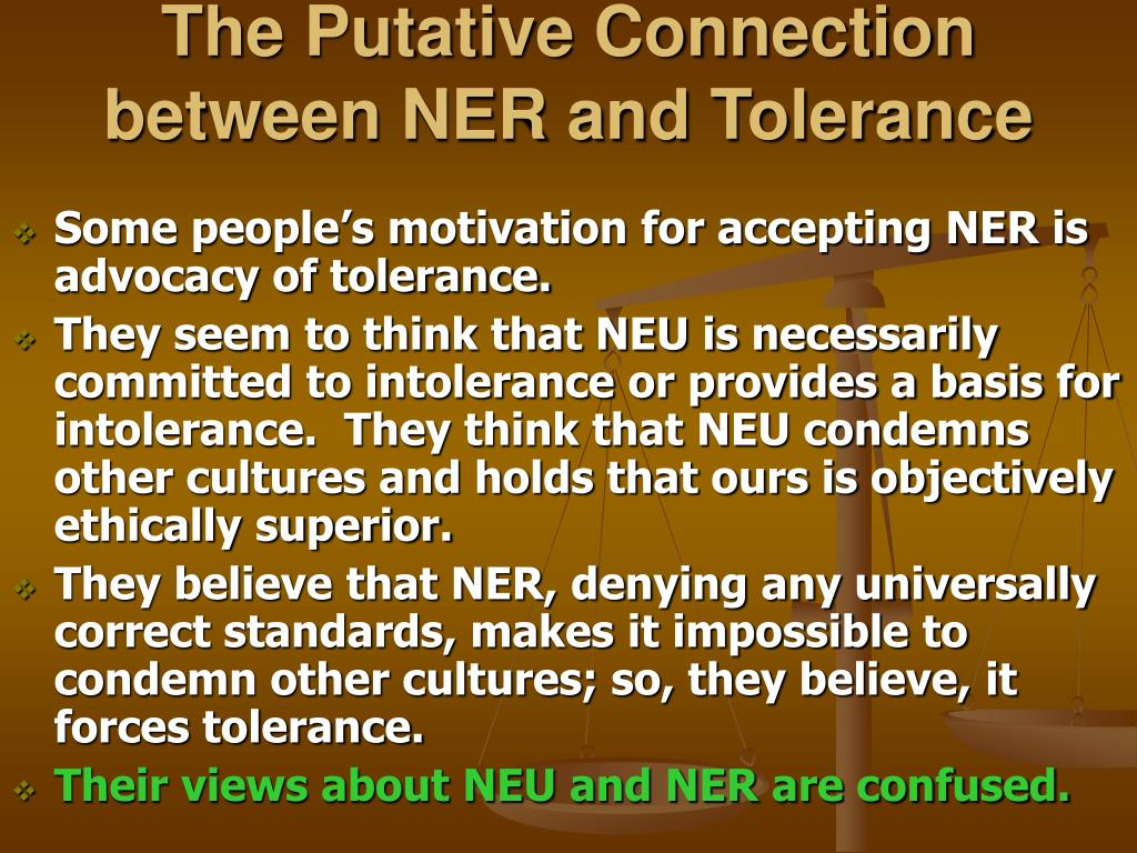 The Putative Connection between NER and Tolerance