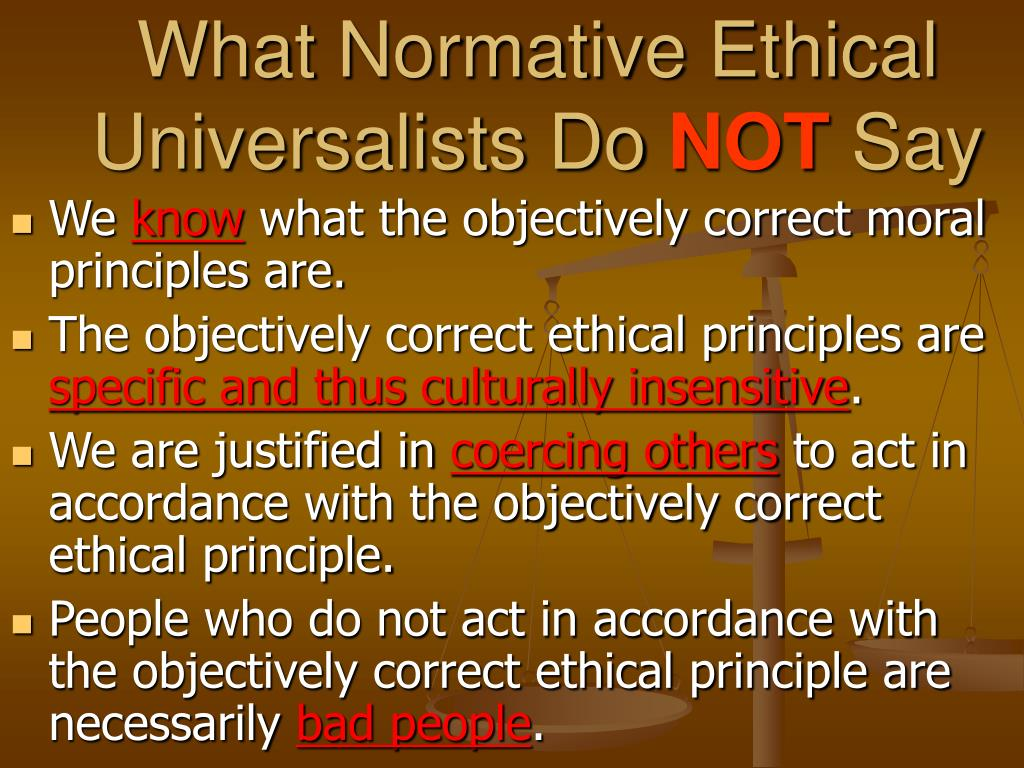 What Normative Ethical Universalists Do