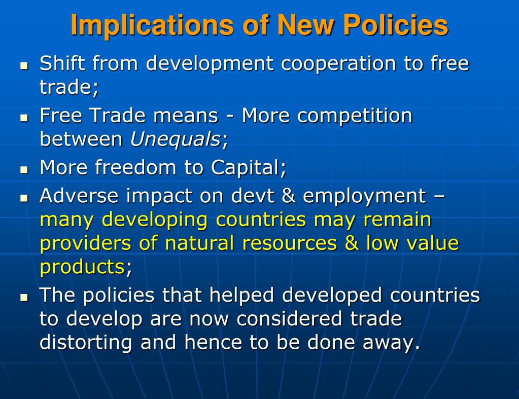 Implications of New Policies