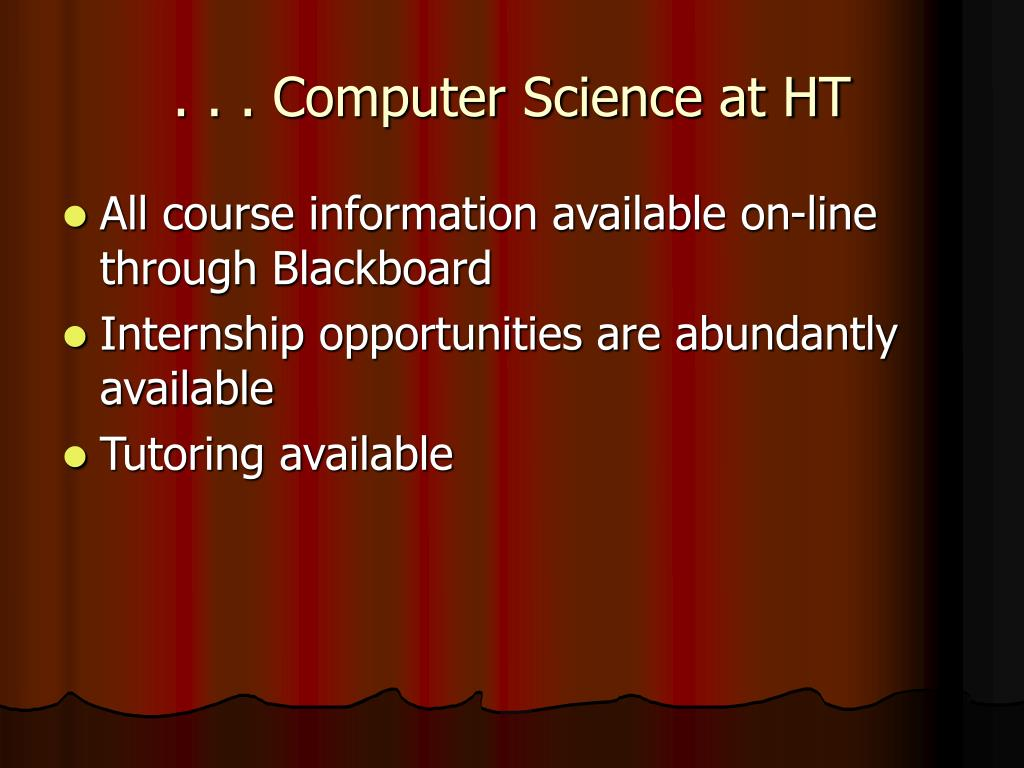 . . . Computer Science at HT