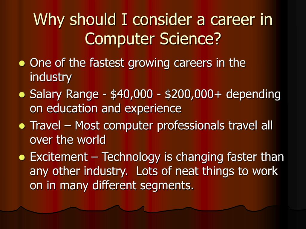 Why should I consider a career in Computer Science?