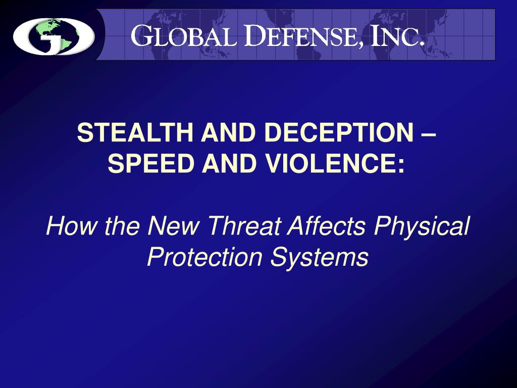 STEALTH AND DECEPTION – SPEED AND VIOLENCE: