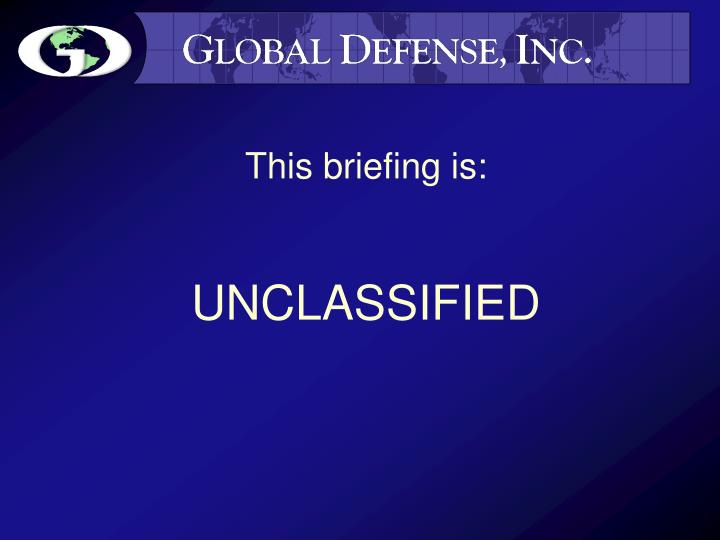 This briefing is unclassified