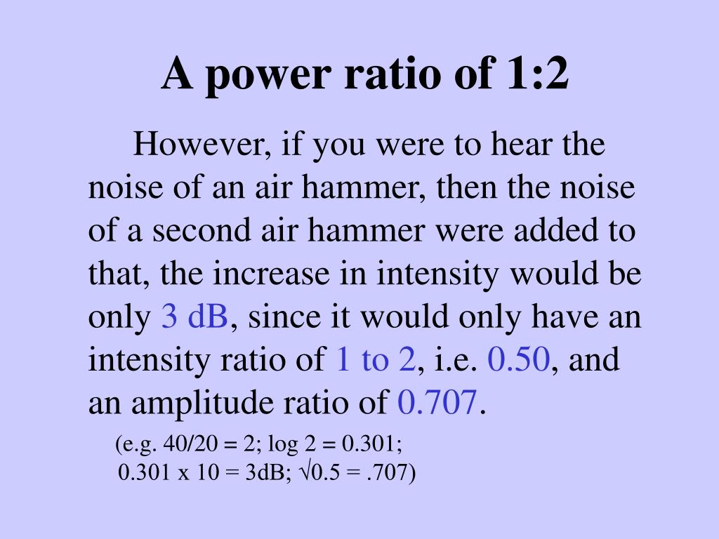 A power ratio of 1:2