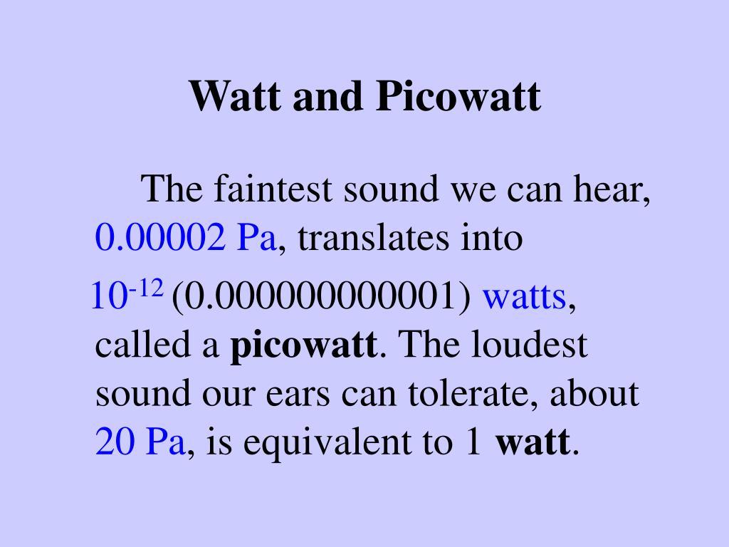 Watt and Picowatt