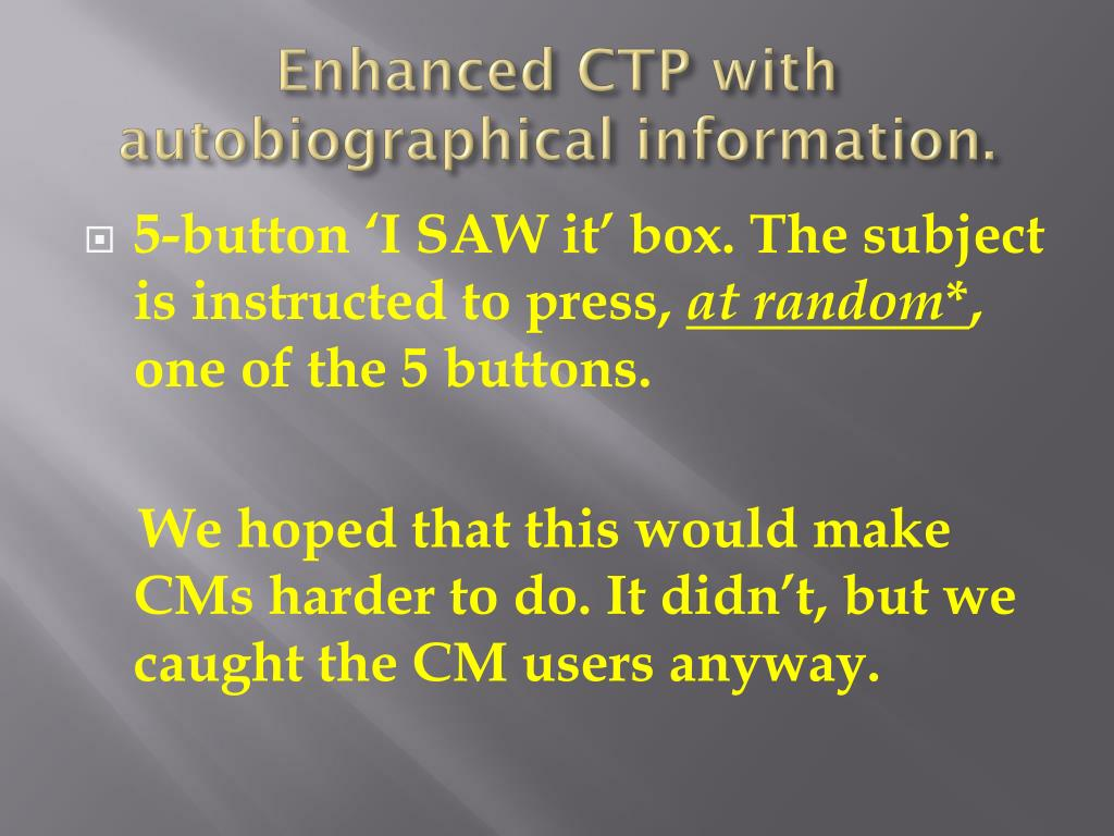 Enhanced CTP with autobiographical information.
