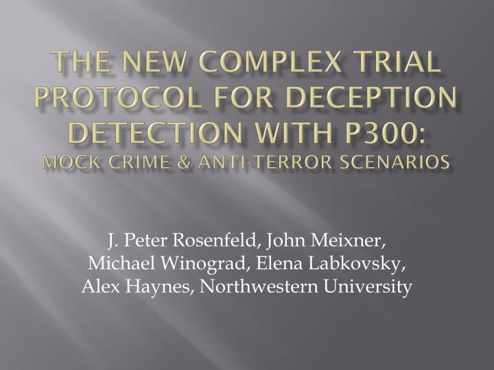 The new complex trial protocol for deception detection with p300 mock crime anti terror scenarios