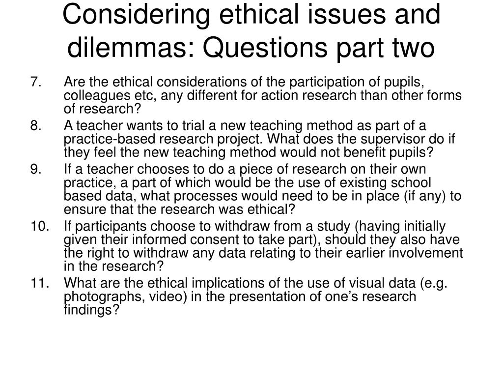 Considering ethical issues and dilemmas: Questions part two