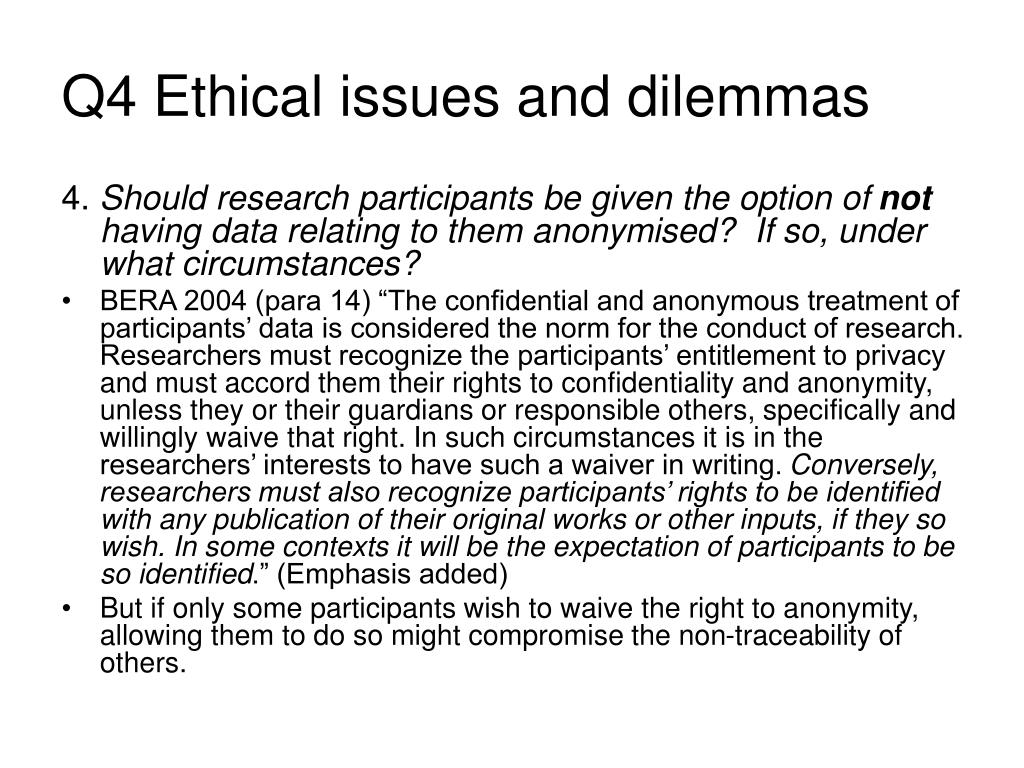 Q4 Ethical issues and dilemmas