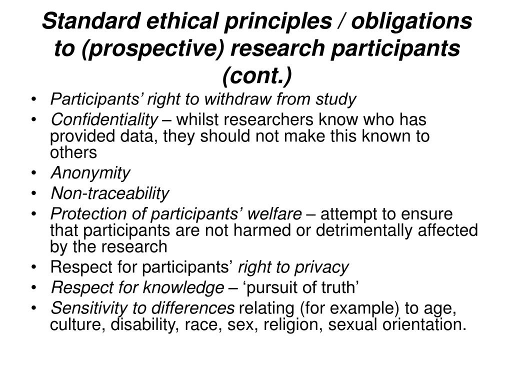 Standard ethical principles / obligations to (prospective) research participants (cont.)