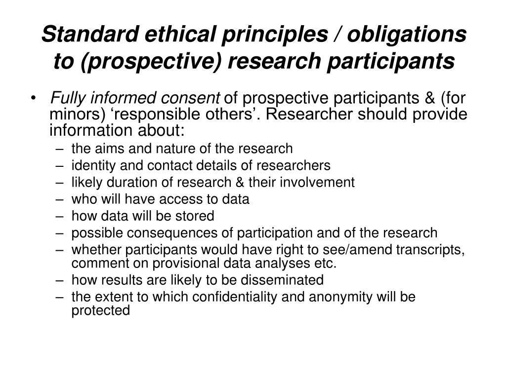 Standard ethical principles / obligations to (prospective) research participants