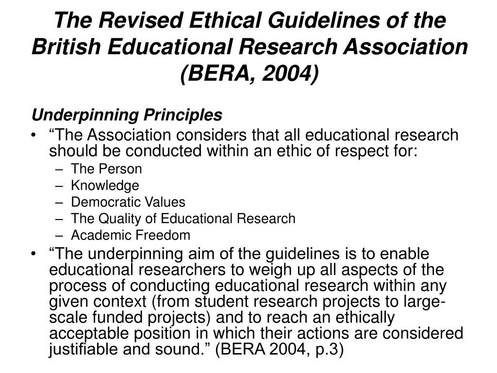 The Revised Ethical Guidelines of the British Educational Research Association (BERA, 2004)