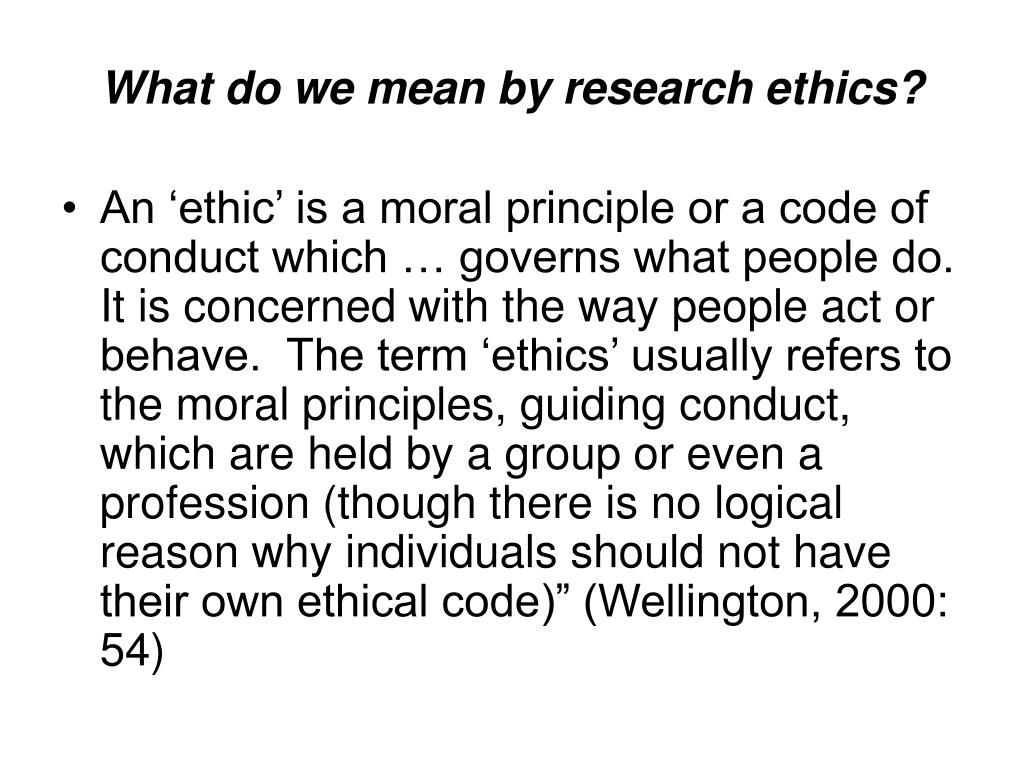 What do we mean by research ethics?