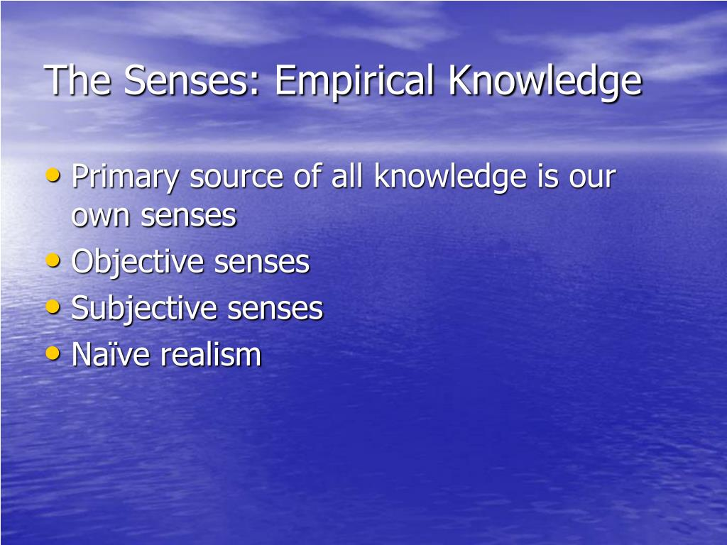The Senses: Empirical Knowledge