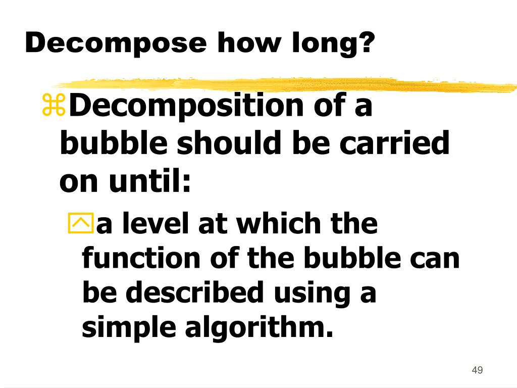 Decompose how long?