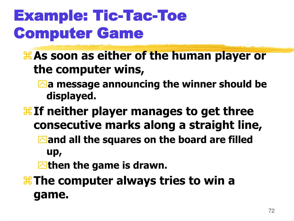 Example: Tic-Tac-Toe Computer Game