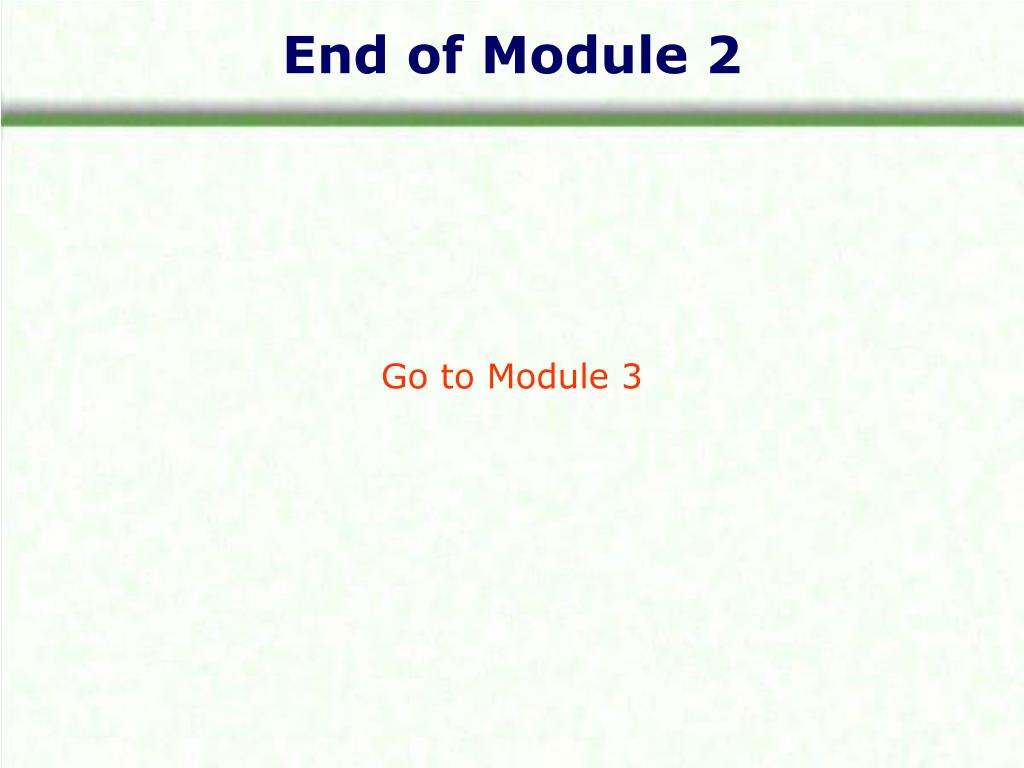 End of Module 2