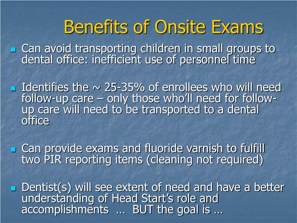 Benefits of Onsite Exams