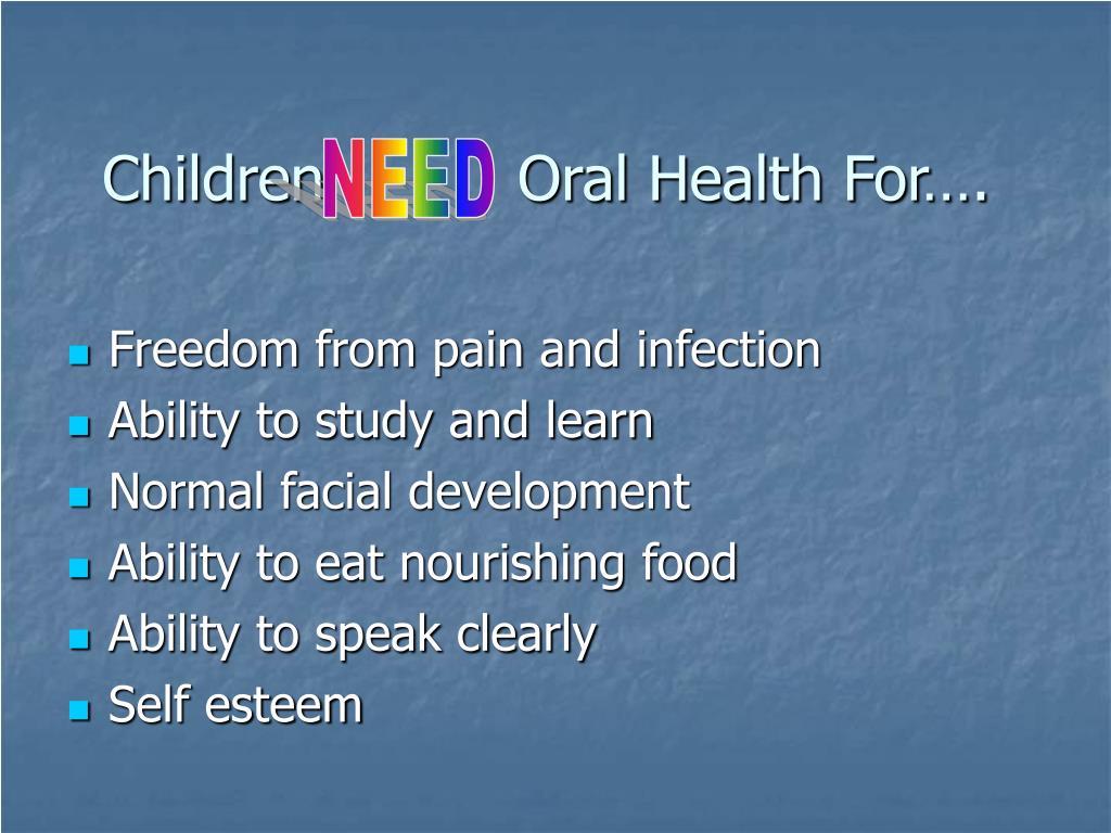 Children          Oral Health For….