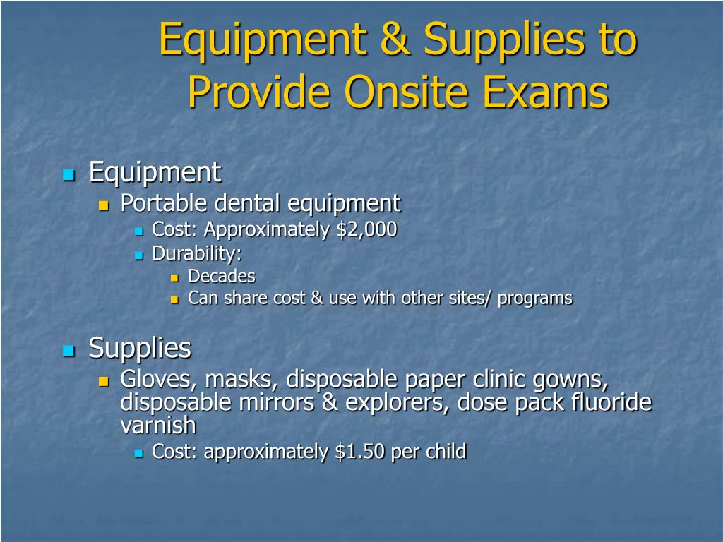 Equipment & Supplies to Provide Onsite Exams