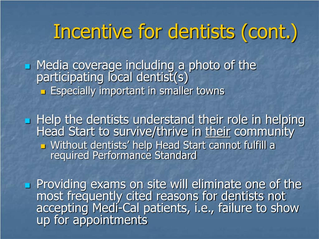 Incentive for dentists (cont.)