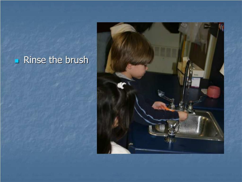 Rinse the brush