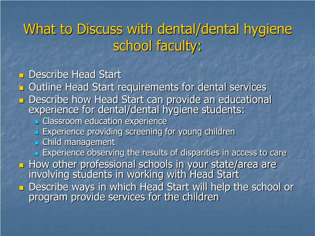 What to Discuss with dental/dental hygiene school faculty: