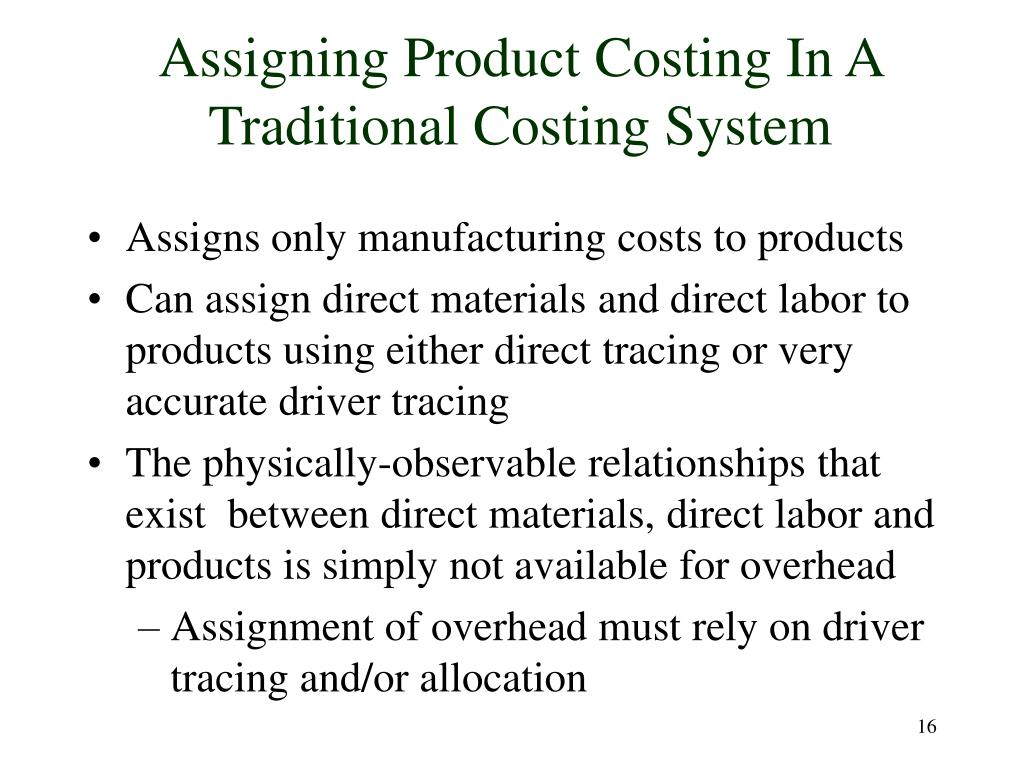 Assigning Product Costing In A Traditional Costing System