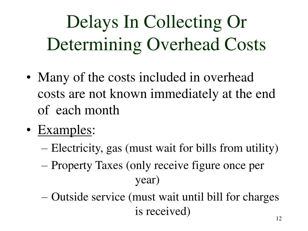 Delays In Collecting Or Determining Overhead Costs