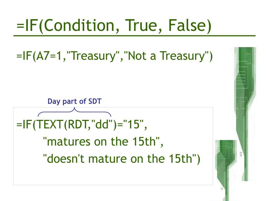 =IF(Condition, True, False)