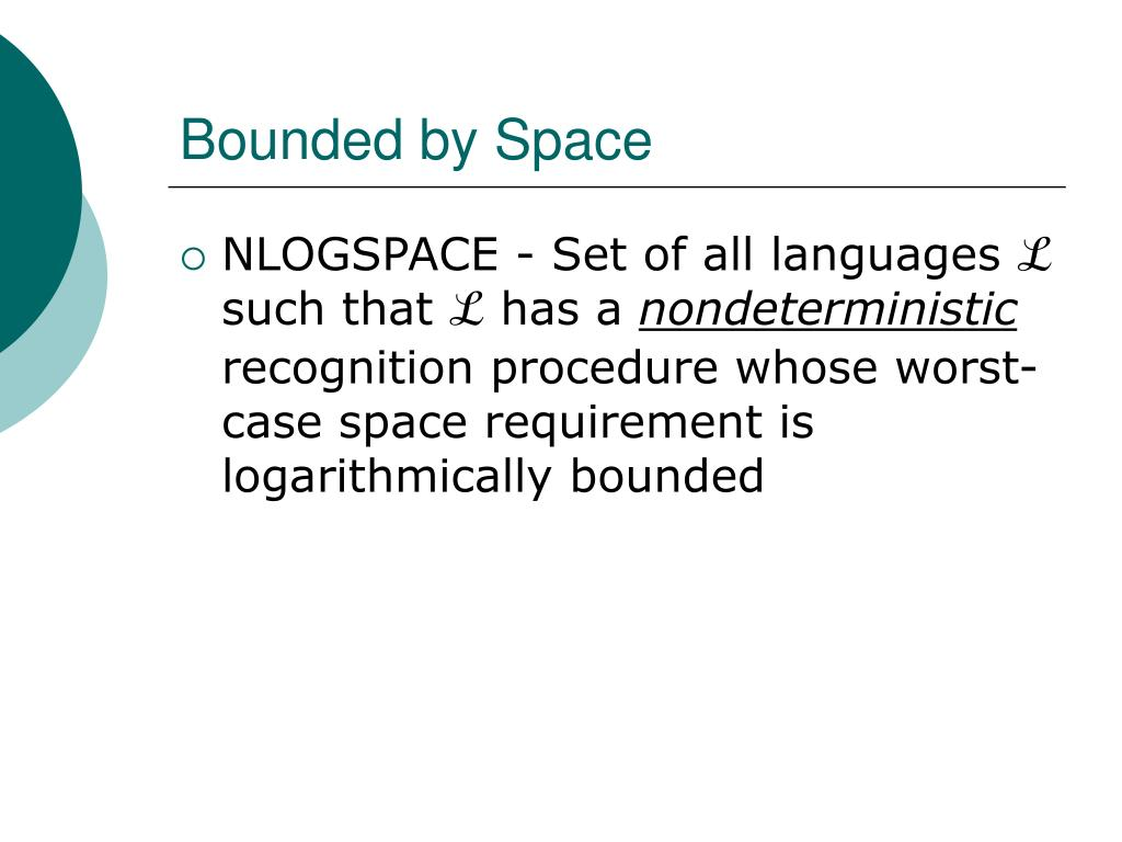 Bounded by Space