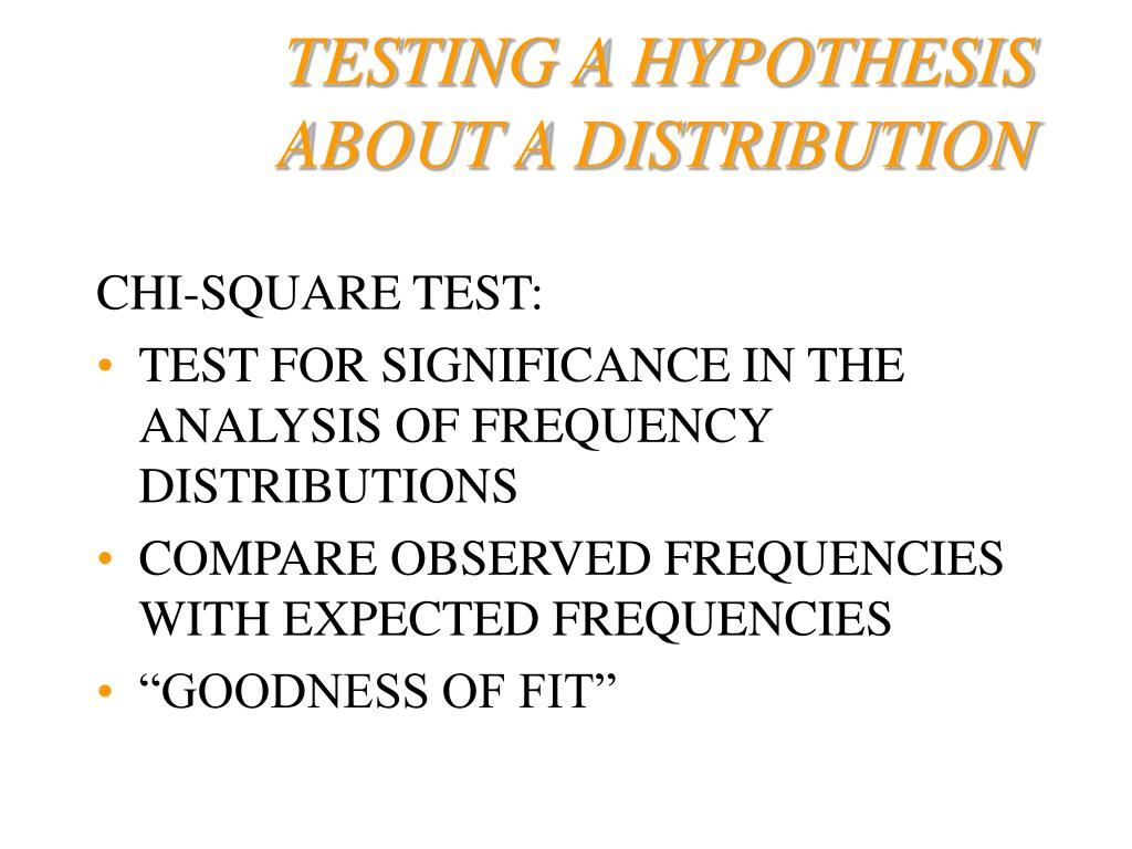 TESTING A HYPOTHESIS ABOUT A DISTRIBUTION