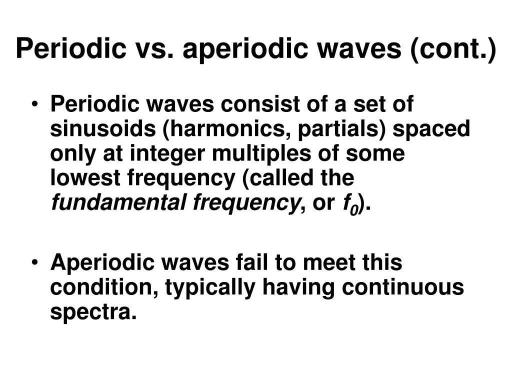Periodic vs. aperiodic waves (cont.)
