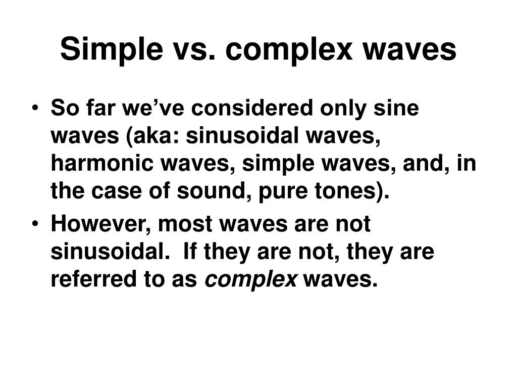 Simple vs. complex waves