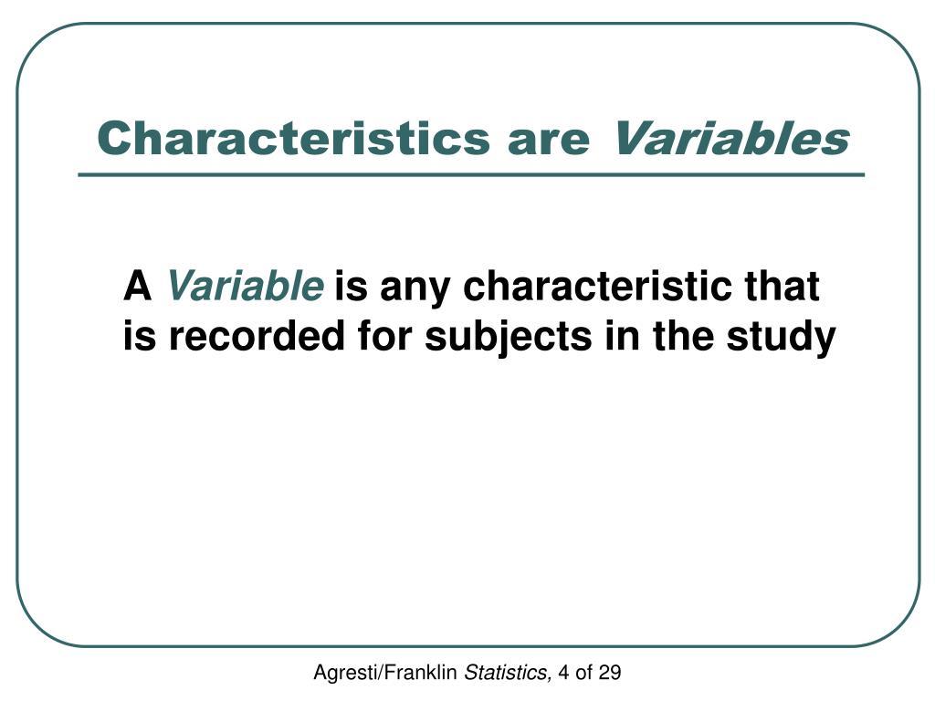 Characteristics are