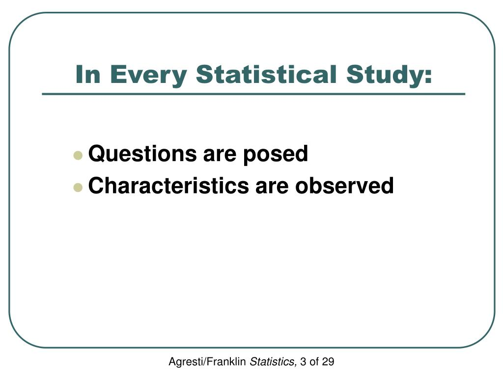 In Every Statistical Study: