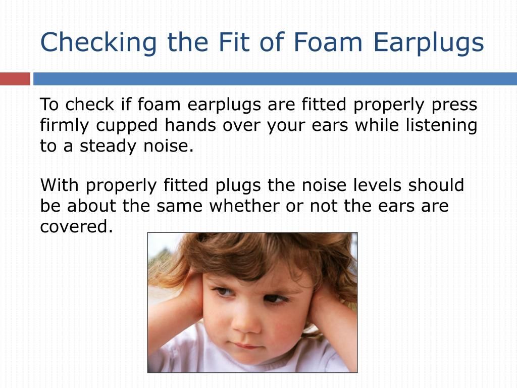 Checking the Fit of Foam Earplugs