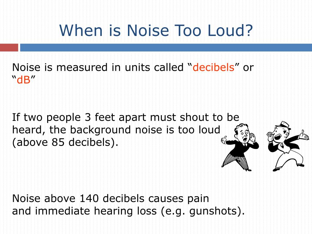 When is Noise Too Loud?