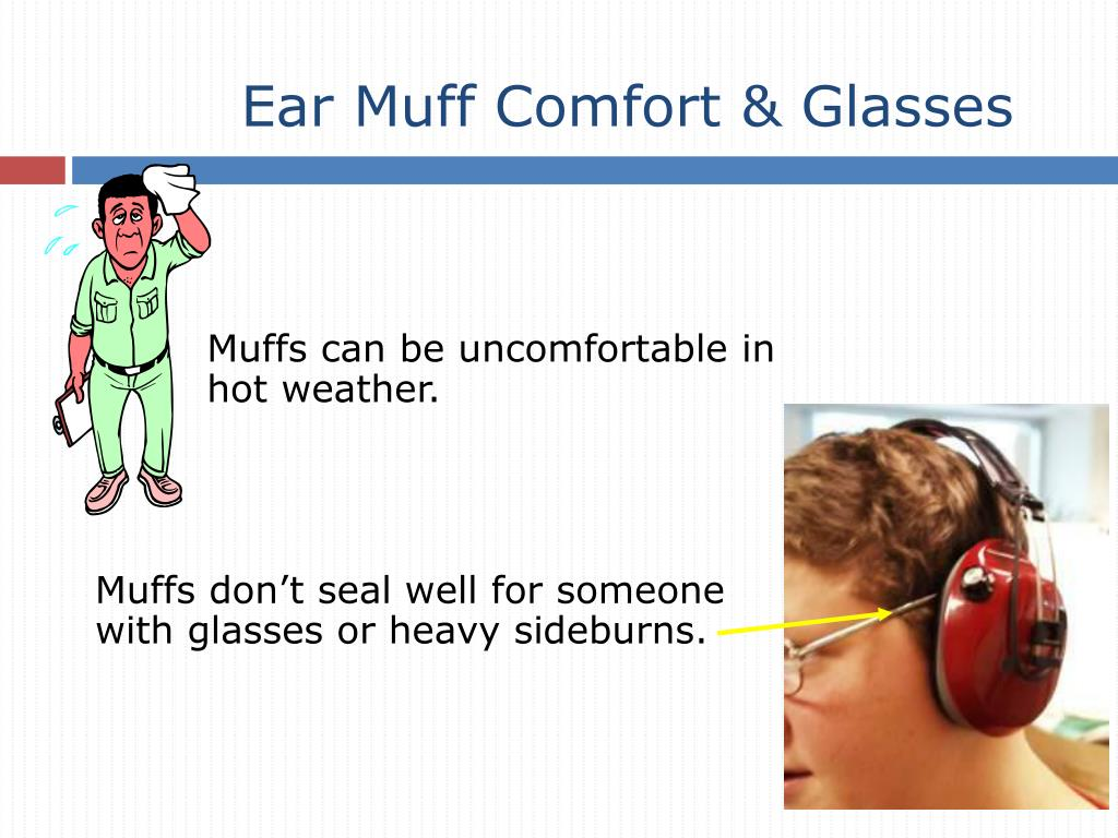 Ear Muff Comfort & Glasses