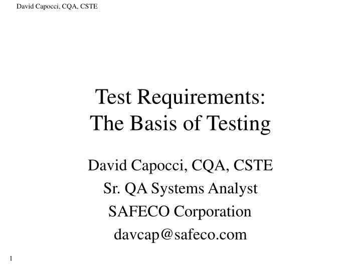 Test requirements the basis of testing