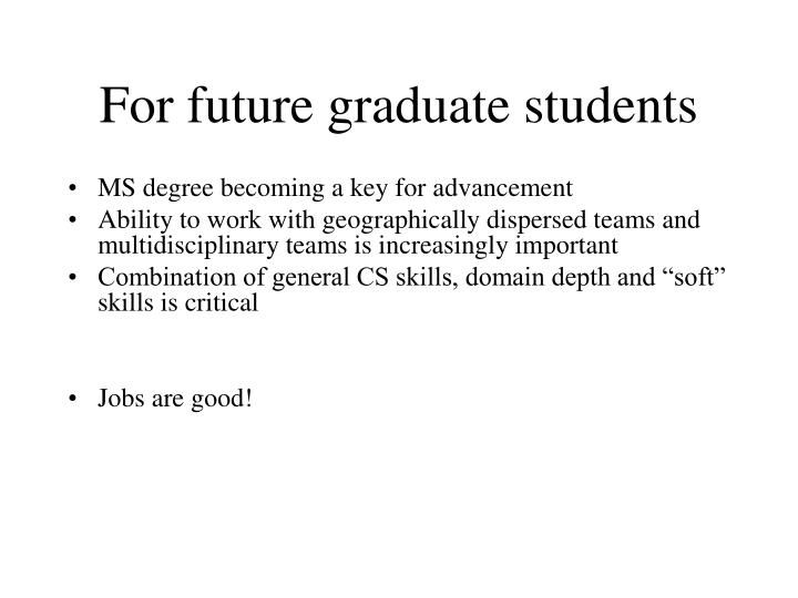 For future graduate students