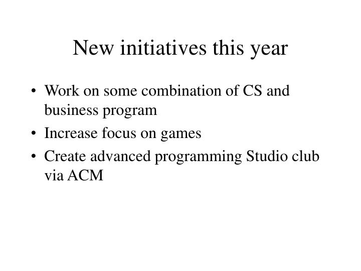 New initiatives this year