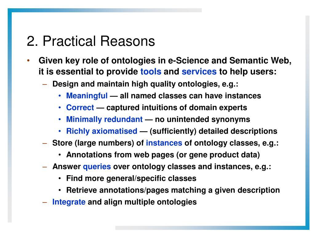 2. Practical Reasons