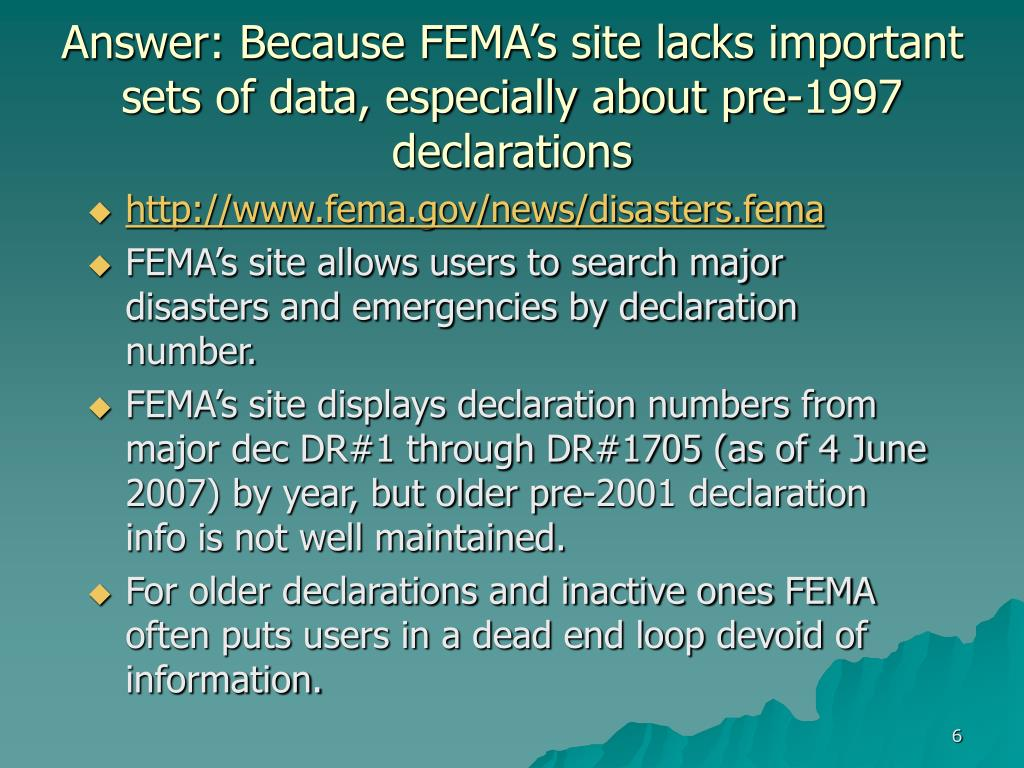 Answer: Because FEMA's site lacks important sets of data, especially about pre-1997 declarations