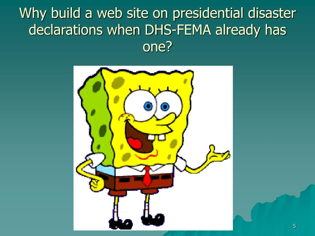 Why build a web site on presidential disaster declarations when DHS-FEMA already has one?