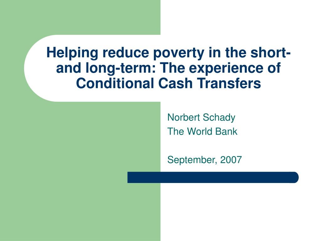 Helping reduce poverty in the short- and long-term: The experience of Conditional Cash Transfers