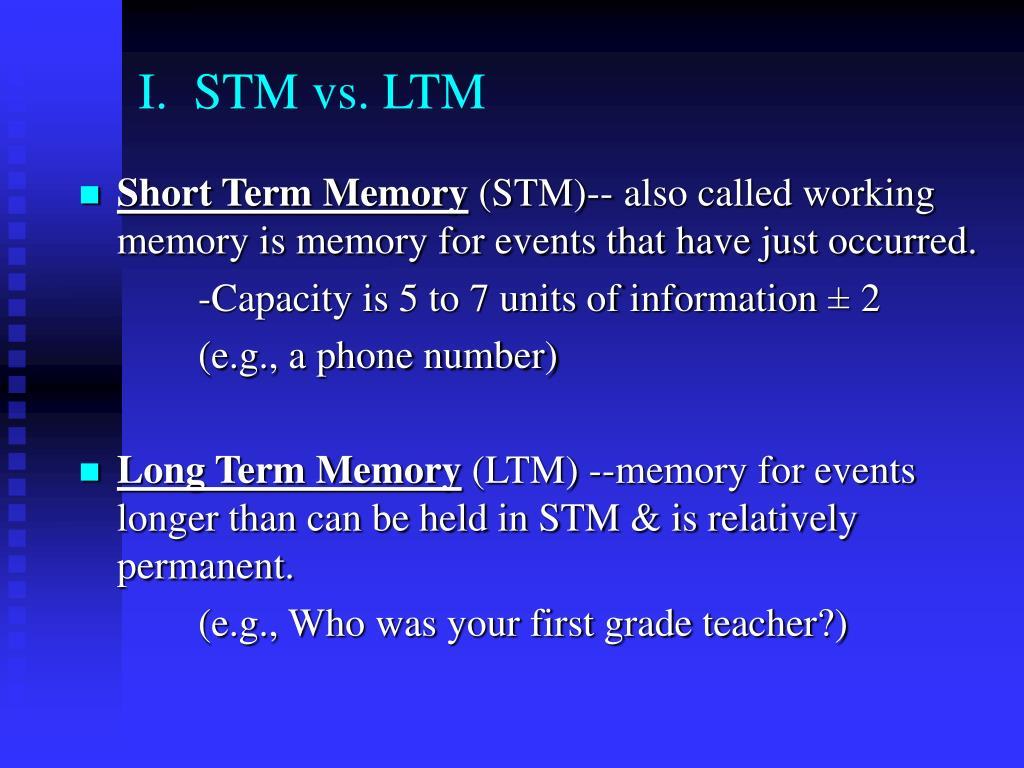 I.  STM vs. LTM