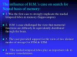 the influence of h m s case on search for neural basis of memory