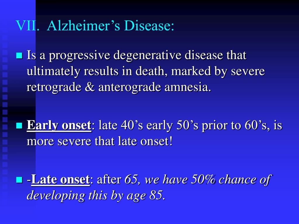 VII.  Alzheimer's Disease: