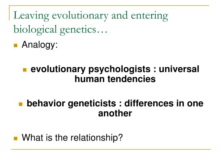 Leaving evolutionary and entering biological genetics…